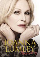 Absolutely : A Memoir by Joanna Lumley