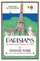 Cover for Parisians : An Adventure History of Paris by Graham Robb