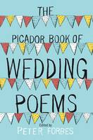 Cover for The Picador Book of Wedding Poems by Peter Forbes