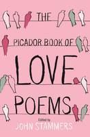 Cover for The Picador Book of Love Poems by John Stammers