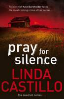 Cover for Pray for Silence by Linda Castillo