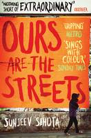 Cover for Ours are the Streets by Sunjeev Sahota