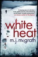 Cover for White Heat by M. J. McGrath