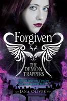The Demon Trappers: Forgiven by Jana Oliver