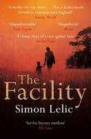 Cover for The Facility by Simon Lelic