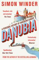 Cover for Danubia A Personal History of Habsburg Europe by Simon Winder