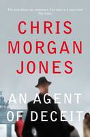 Cover for An Agent of Deceit by Chris Morgan Jones