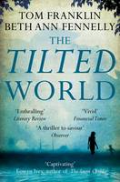 Cover for The Tilted World by Tom Franklin, Beth Ann Fennelly