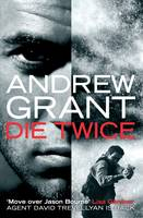 Cover for Die Twice by Andrew Grant