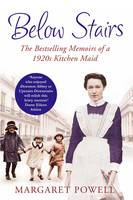 Cover for Below Stairs The Bestselling Memoirs of a 1920s Kitchen Maid by Margaret Powell