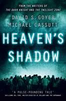 Heaven's Shadow by David S. Goyer, Michael Cassutt