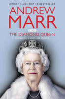 Cover for The Diamond Queen : Elizabeth II and Her People by Andrew Marr