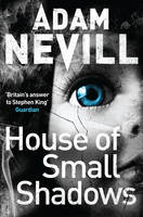 Cover for House of Small Shadows by Adam Nevill