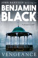 Cover for Vengeance Quirke Mysteries Book 4 by Benjamin Black