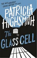 Cover for The Glass Cell A Virago Modern Classic by Patricia Highsmith, Joan Schenkar