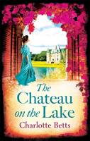 Cover for The Chateau on the Lake by Charlotte Betts