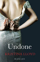 Cover for Undone by Kristina Lloyd