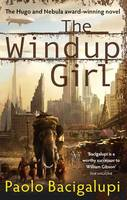 Cover for The Windup Girl by Paolo Bacigalupi