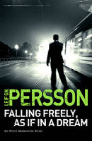 Cover for Falling Freely, as If in a Dream (The Story of a Crime 3) by Leif G. W. Persson