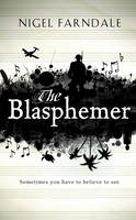 Cover for The Blasphemer by Nigel Farndale