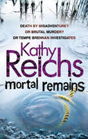 Mortal Remains by Kathy Reichs