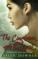 Cover for The Courtesan and the Samurai by Lesley Downer