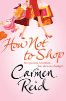 How Not To Shop by Carmen Reid