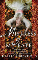 Cover for Mistress of My Fate by Hallie Rubenhold