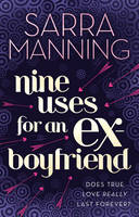 Cover for Nine Uses for an Ex-Boyfriend by Sarra Manning