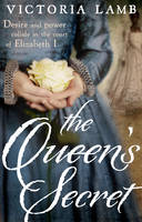 Cover for The Queen's Secret by Victoria Lamb