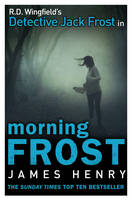 Cover for Morning Frost DI Jack Frost Series 3 by James Henry