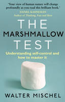 Cover for The Marshmallow Test Understanding Self-Control and How to Master it by Walter Mischel