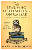 Cover for The Owl Who Liked Sitting on Caesar by Martin Windrow