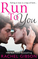 Cover for Run to You by Rachel Gibson