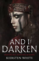 Cover for And I Darken by Kiersten White