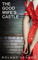 Cover for The Good Wife's Castle by Roland Vernon