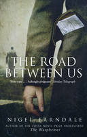 Cover for The Road Between Us by Nigel Farndale