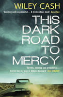 Cover for This Dark Road to Mercy by Wiley Cash