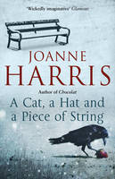 Cover for A Cat, a Hat, and a Piece of String by Joanne Harris