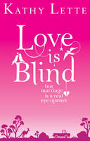 Love Is Blind by Kathy Lette