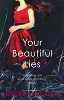 Cover for Your Beautiful Lies by Louise Douglas