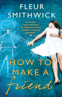 Cover for How to Make A Friend by Fleur Smithwick