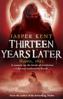 Cover for Thirteen Years Later by Jasper Kent