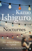 Cover for Nocturnes - Five Stories of Music and Nightfall by Kazuo Ishiguro