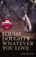 Cover for Whatever You Love by Louise Doughty