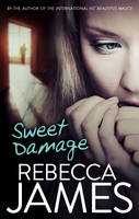 Cover for Sweet Damage by Rebecca James