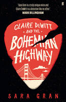 Cover for Claire DeWitt and the Bohemian Highway by Sara Gran