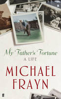 Cover for My Father's Fortune: A Life by Michael Frayn