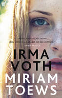 Cover for Irma Voth by Miriam Toews