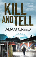 Cover for Kill and Tell by Adam Creed